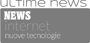 NEWS internet nuove tecnologie  ultime news